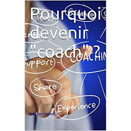 Pourquoi devenir 'coach' ?