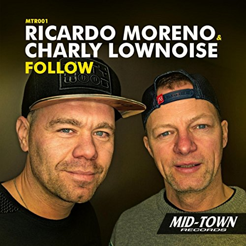 Ricardo Moreno & Charly Lownoise - Follow
