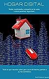 Hogar digital: Cómo configurar y gestionar una red informática para su hogar