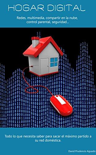 Hogar digital: Cómo configurar y gestionar una red informática para su hogar por David Prudencio Aguado