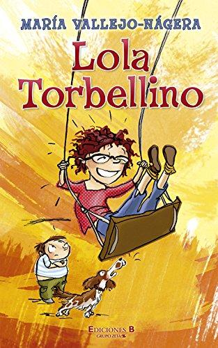 Lola Torbellino (Escritura desatada) por María Vallejo-Nágera