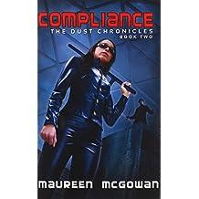 Compliance (The Dust Chronicles) by Maureen McGowan (2013-06-04)