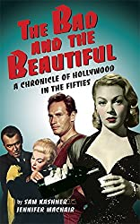 The Bad and the Beautiful: Portraits of Hollywood in the Fifties