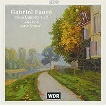Gabriel Fauré: Klavierquintette (Piano Quintets) 1 & 2