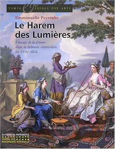 Le Harem des Lumières : L'image de la femme dans la peinture orientaliste du XVIIIe siècle