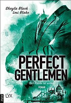 Perfect Gentlemen - Nur Rache ist süßer (Gentlemen-Reihe 3) von [Black, Shayla, Blake, Lexi]