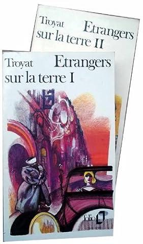 ETRANGERS SUR LA TERRE tome I & II de Troyat ed Folio 1979