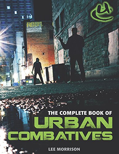 Complete Book of Urban Combatives por Lee Morrison