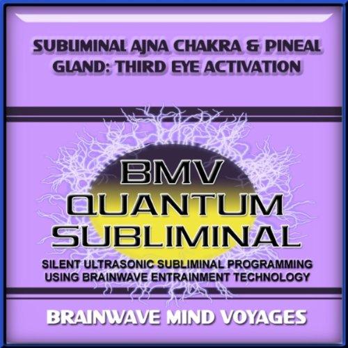 Subliminal Ajna Chakra Pineal Gland Third Eye Activation - Silent Ultrasonic Track