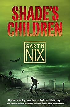 Shade's Children by [Nix, Garth]