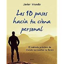 Los 10 Pasos Hacia Tu Cima Personal (Biblioteca Javier Iriondo)