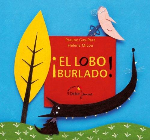 El lobo burlado !: Roulé le loup (version espagnole)