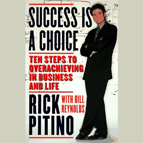 success-is-a-choice-ten-steps-to-overachieving-in-business-and-in-life
