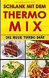 Schlank mit dem Thermomix: Die neue Turbo Diät - Ingrid Sauer