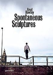 Brad Downey: Spontaneous Sculptures by Brad Downey (2011-10-03)