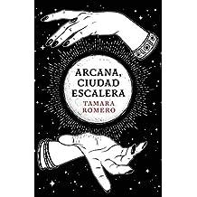 Arcana, Ciudad Escalera