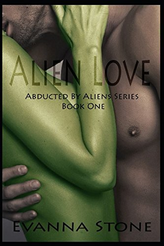 Alien Love (Abducted By Aliens Series)
