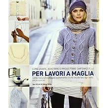 Come usare, adattare e progettare cartamodelli per lavori a maglia. Ediz. illustrata