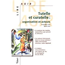 Tutelle et curatelle : Organisation et acteurs
