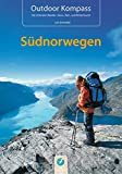 Outdoor Kompass Südnorwegen: Das Reisehandbuch für Aktive