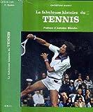 La fabuleuse histoire du tennis Préface d'Antoine Blondin