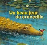 """Afficher """"Un beau jour du crocodile"""""""