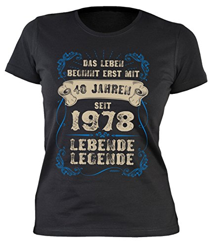 Sprüche/Girlie-Shirt/Geburtstags-Damen-Shirt/Spaß-Shirt: Das Leben Beginnt Erst mit 40 Jahren Seit 1978 Lebende Legende (Humorvolle T-shirt-sprüche)