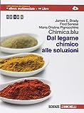 Chimica.blu. Dal legame chimico alle soluzioni. Con interactive e-book. Per le Scuole superiori. Con espansione online