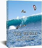 The World Kite and Windsurfing Guide - Udo Hölker