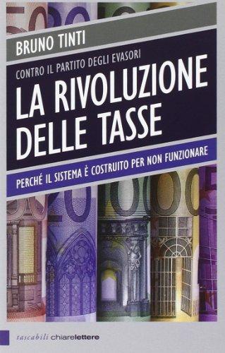 La rivoluzione delle tasse. Contro il partito degli evasori