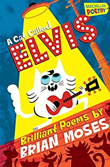 A Cat Called Elvis (MacMillan Poetry) by [Moses, Brian]