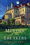 Front cover for the book Murder at the Breakers (A Gilded Newport Mystery) by Alyssa Maxwell