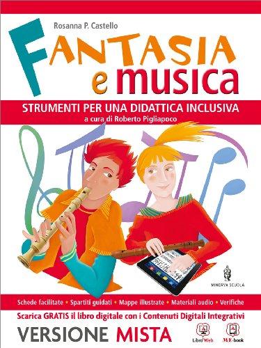 Fantasia e musica. Strumenti per una didattica inclusiva. Per la Scuola media. Con espansione online