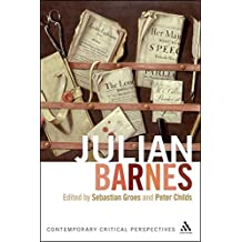 Julian Barnes: Contemporary Critical Perspectives