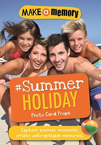 Make a Memory #Summer Holiday: 46 photo cards for your epic summer moments