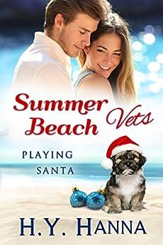 Summer Beach Vets: Playing Santa by [Hanna, H.Y.]