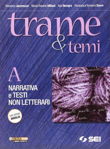 Trame e temi. Vol. A: Narrativa e testi non letterari. Con 300 pagine per leggere. Per le Scuole superiori