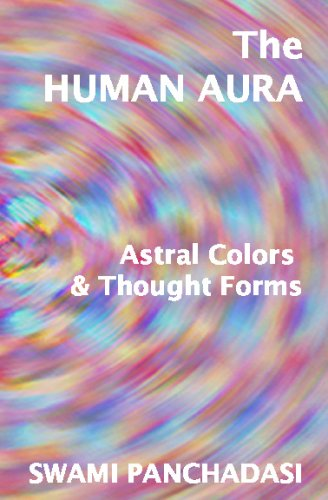 The Human Aura, Astral Colors And Thought Forms