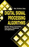 Digital Signal Processing Algorithms: Number Theory, Convolution, Fast Fourier Transforms, and Applications (Computer Science & Engineering) by Hari Krishna Garg (1998-03-25)