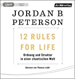 12 Rules For Life: Ordnung und Struktur in einer chaotischen Welt - Mit einem Vorwort von Norman Doidge