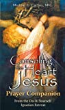 Consoling the Heart of Jesus: Prayer Companion From the Do-It-Yourself Ignatian Retreat by Michael E. Gaitley (2010-12-06)