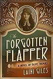 The Forgotten Flapper: A Novel of Olive Thomas (Forgotten Actresses series Book 1)
