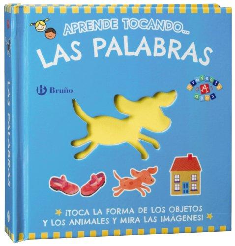 Aprende tocando... las palabras (Castellano - A Partir De 0 Años - Proyecto De 0 A 3 Años - Libros Sensoriales) por Varios Autores
