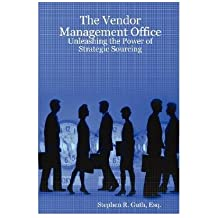 [(The Vendor Management Office: Unleashing the Power of Strategic Sourcing )] [Author: Stephen Guth] [Nov-2007]
