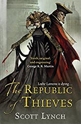 The Republic of Thieves: The Gentleman Bastard Sequence, Book Three by Scott Lynch (2014-07-31)