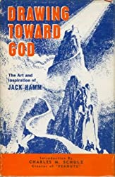 Drawing toward God : the art and inspiration of Jack Hamm