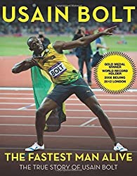The Fastest Man Alive: The True Story of Usain Bolt by Usain Bolt (2012-10-01)