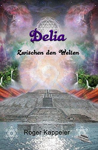 Delia: Zwischen den Welten