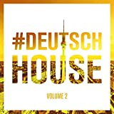 Deutsch House, Vol. 2