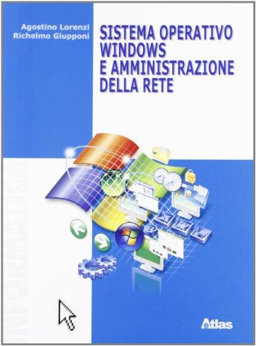 Sistema operativo Windows e amministrazione della rete. Con espansione online. Per le Scuole superiori
